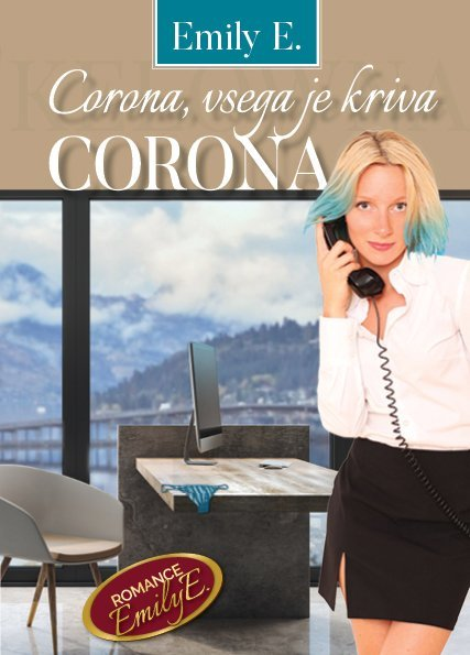 Corona, vsega je kriva corona